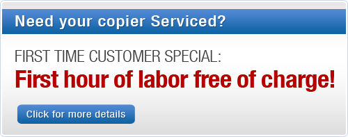 Free copier service!First time customer special: First hour of labor free of charge!